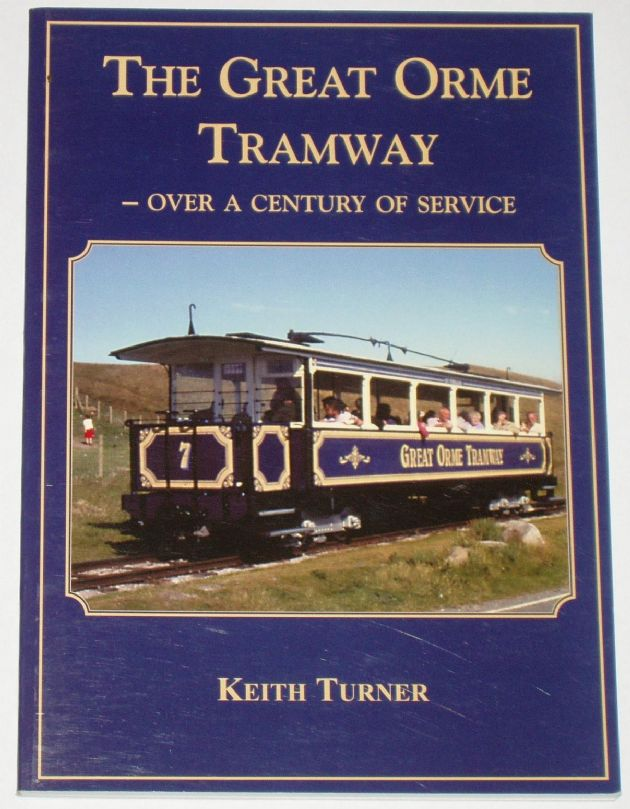 The Great Orme Railway - Over a Century of Service, by Keith Turner